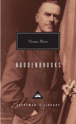Buddenbrooks By Mann, Thomas/ Woods, John E. (TRN)/ Woods, John E.
